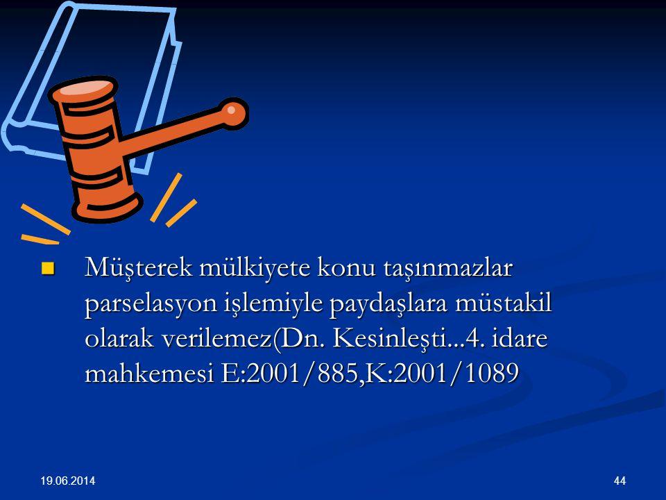 Müşterek mülkiyete konu taşınmazlar parselasyon işlemiyle paydaşlara müstakil olarak verilemez(Dn. Kesinleşti...4. idare mahkemesi E:2001/885,K:2001/1089