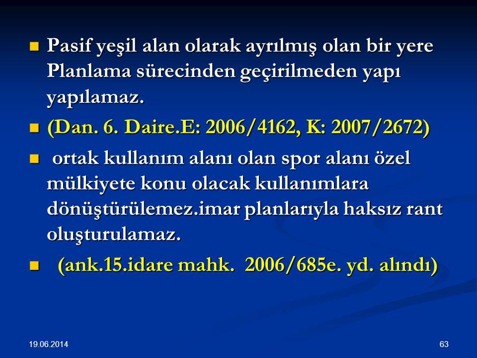 (ank.15.idare mahk. 2006/685e. yd. alındı)