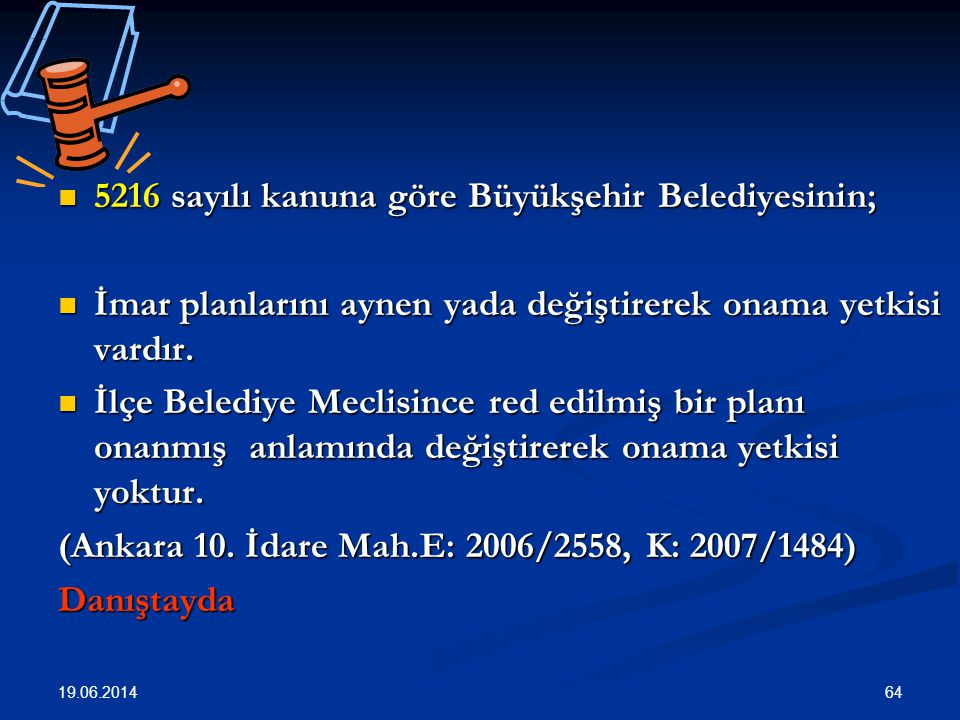 5216 sayılı kanuna göre Büyükşehir Belediyesinin;