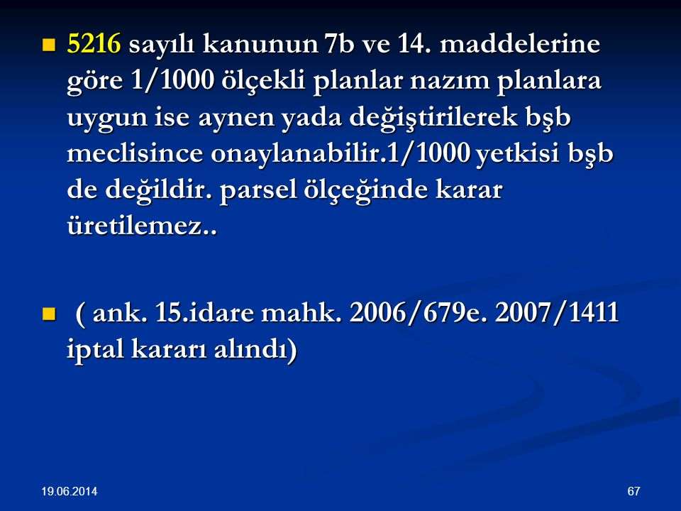 ( ank. 15.idare mahk. 2006/679e. 2007/1411 iptal kararı alındı)
