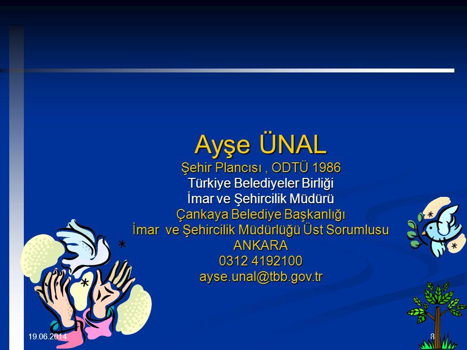 Ayşe ÜNAL Şehir Plancısı , ODTÜ 1986 Türkiye Belediyeler Birliği