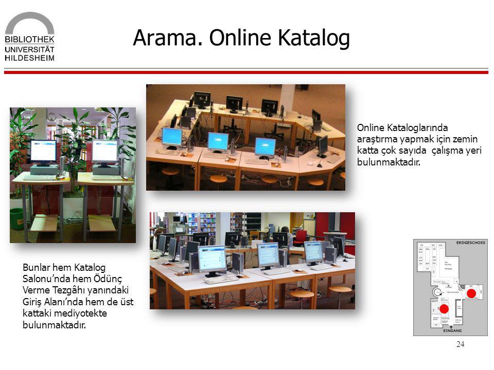 Arama. Online Katalog Online Kataloglarında araştırma yapmak için zemin katta çok sayıda çalışma yeri bulunmaktadır.