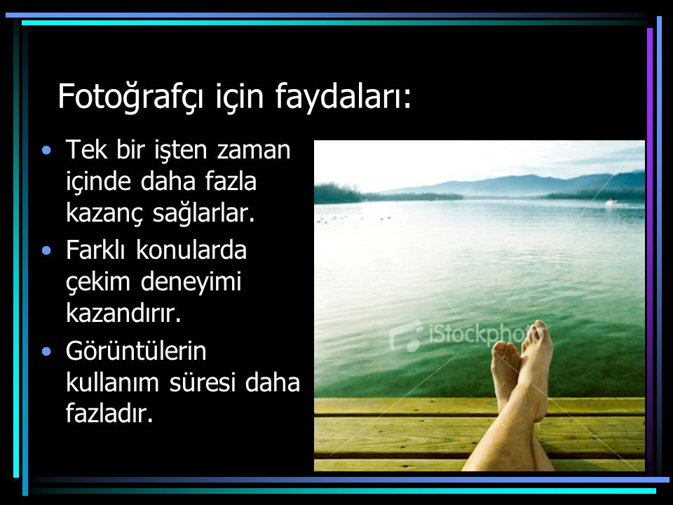 Fotoğrafçı için faydaları: