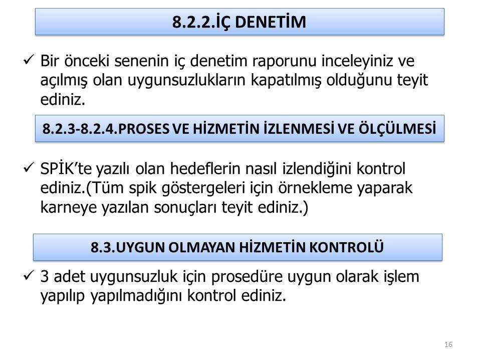 8.2.2.İÇ DENETİM Bir önceki senenin iç denetim raporunu inceleyiniz ve açılmış olan uygunsuzlukların kapatılmış olduğunu teyit ediniz.