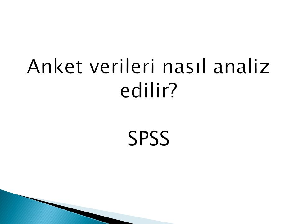 Anket verileri nasıl analiz edilir SPSS