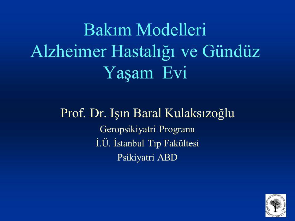 Bakım Modelleri Alzheimer Hastalığı ve Gündüz Yaşam Evi