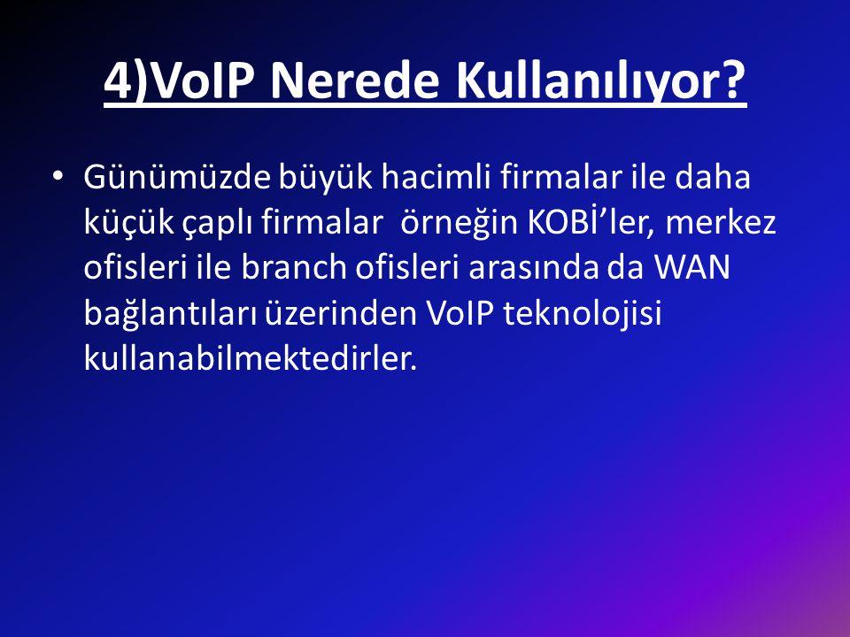 4)VoIP Nerede Kullanılıyor