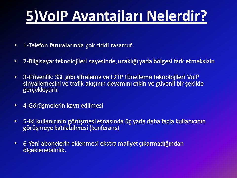 5)VoIP Avantajları Nelerdir