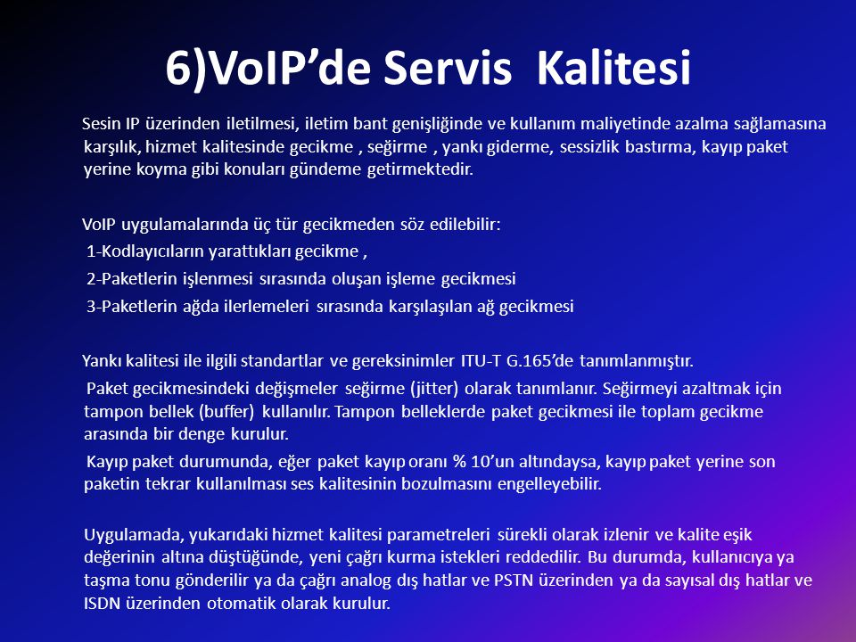 6)VoIP'de Servis Kalitesi
