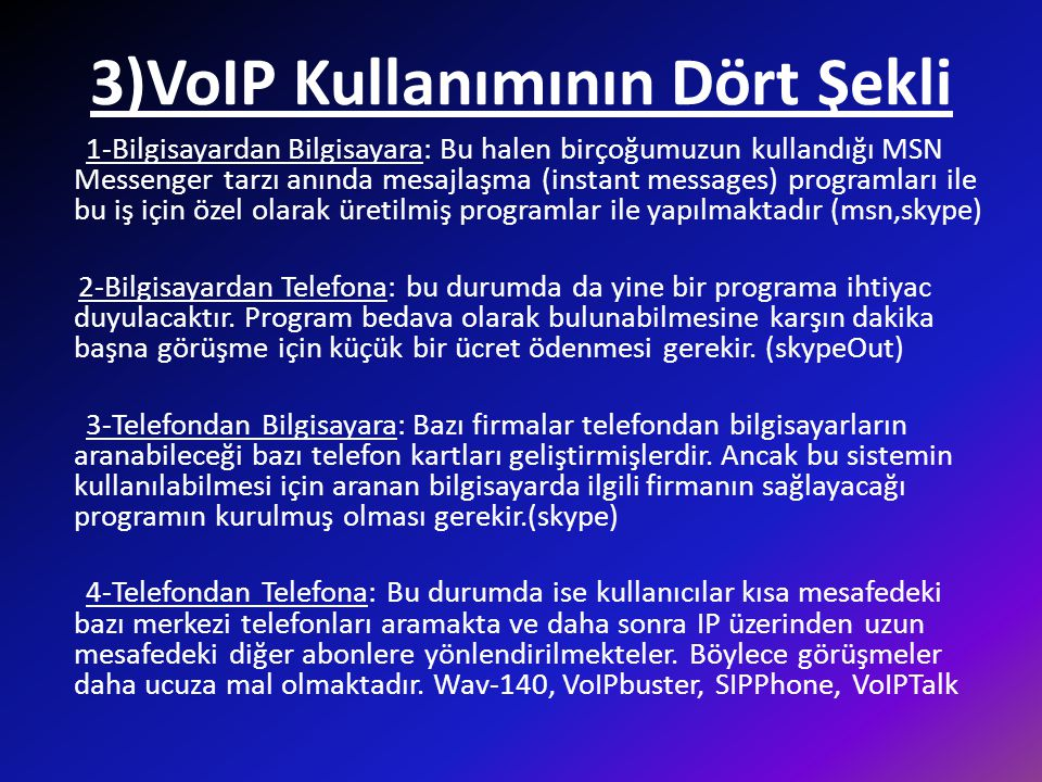 3)VoIP Kullanımının Dört Şekli