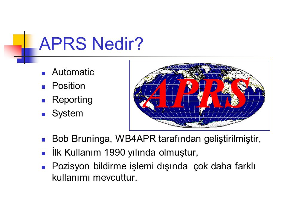 APRS Nedir Automatic Position Reporting System