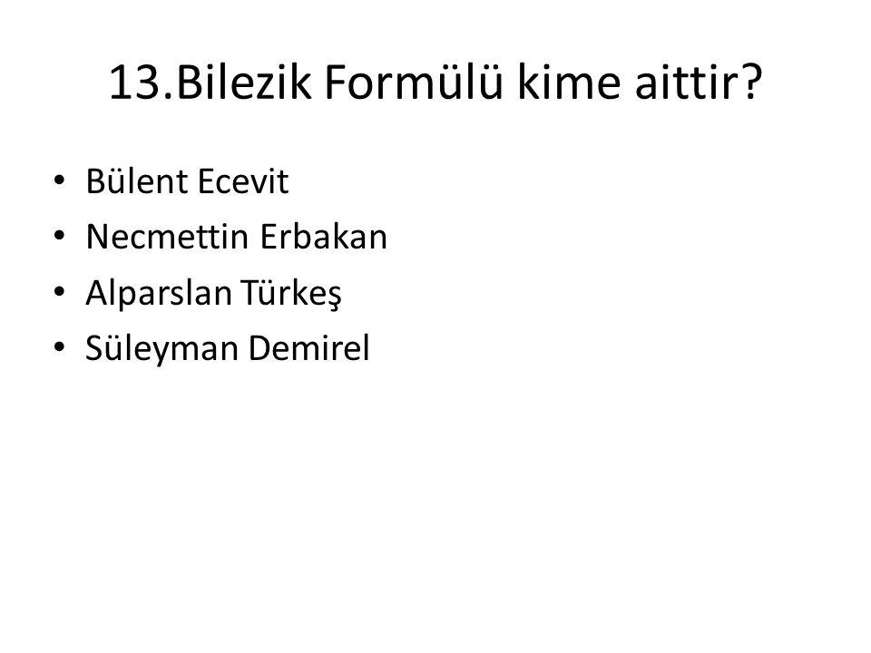 13.Bilezik Formülü kime aittir