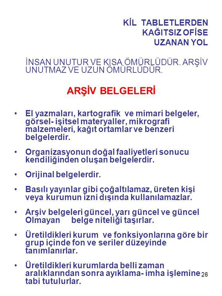 ARŞİV BELGELERİ KİL TABLETLERDEN KAĞITSIZ OFİSE UZANAN YOL