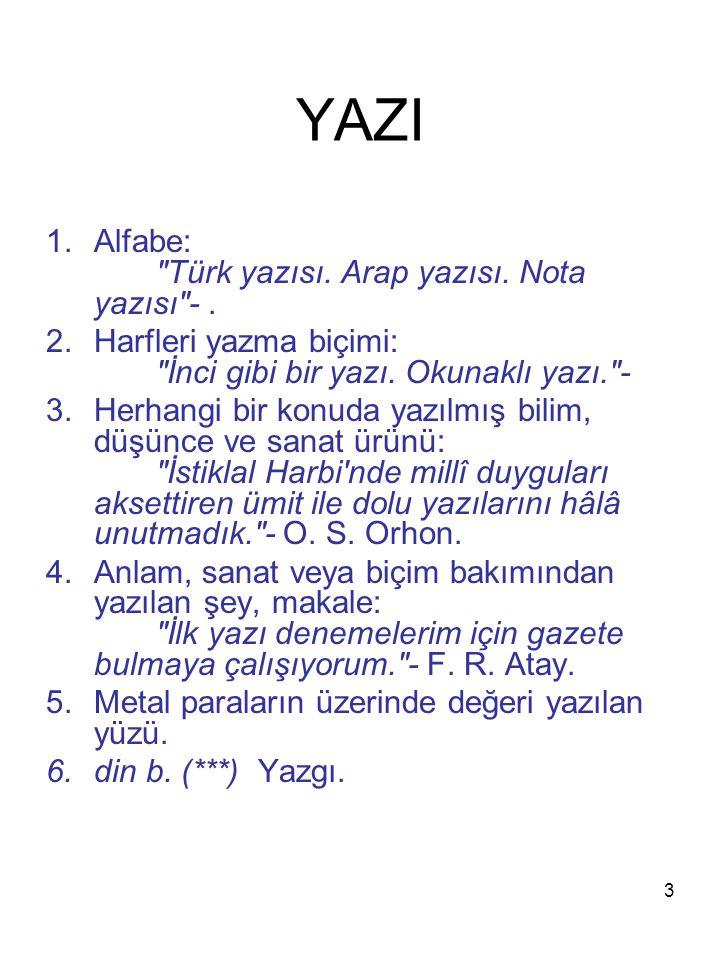 YAZI Alfabe: Türk yazısı. Arap yazısı. Nota yazısı - .