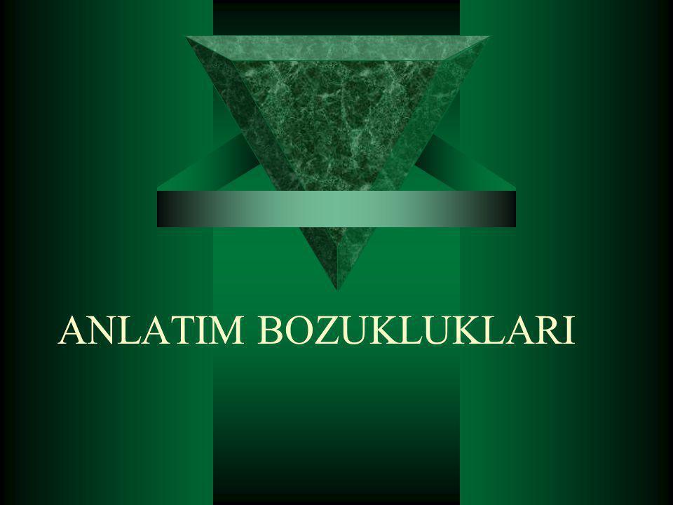 ANLATIM BOZUKLUKLARI