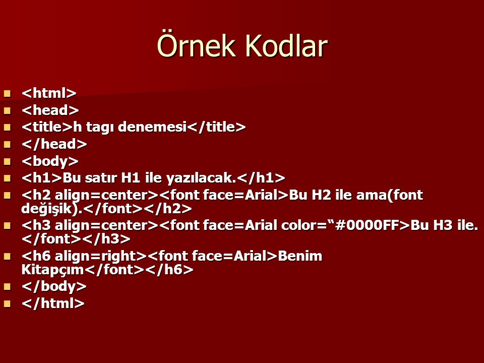 Örnek Kodlar <html> <head>