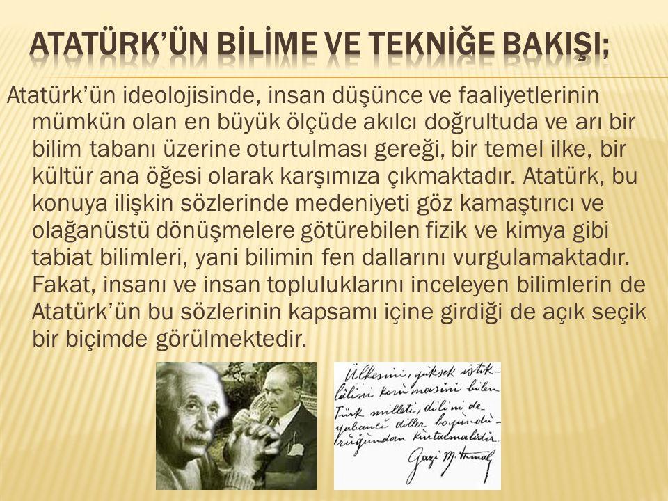 Atatürk'ün Bİlİme ve Teknİğe BakIşI;