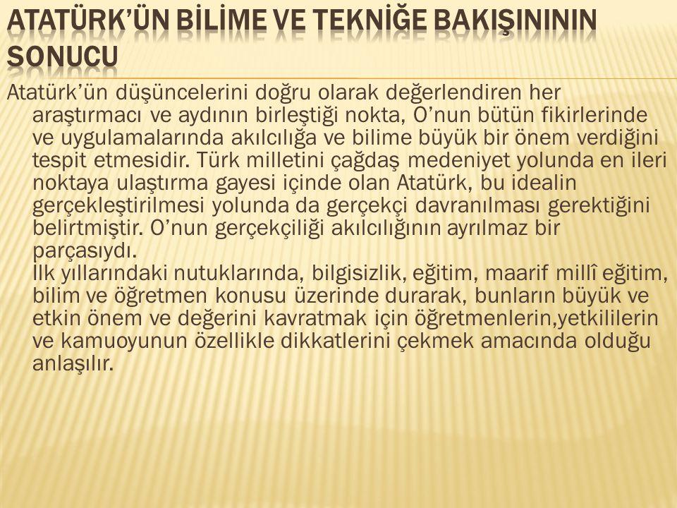 Atatürk'ün Bİlİme ve Teknİğe BakIşInININ SONUcu
