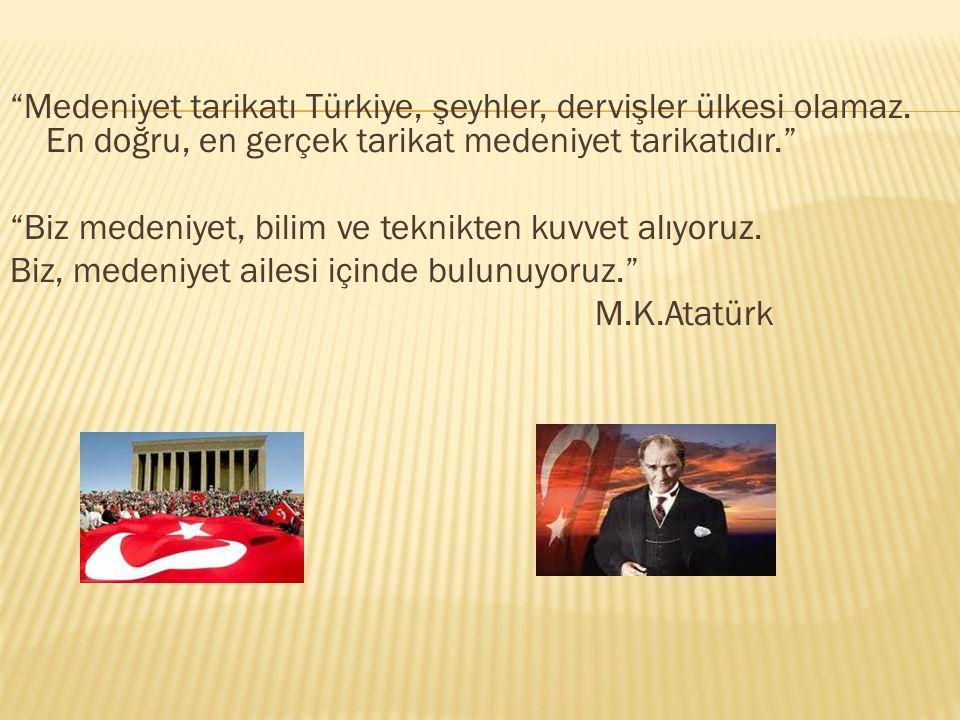 Medeniyet tarikatı Türkiye, şeyhler, dervişler ülkesi olamaz