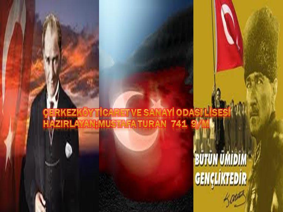 Çerkezköy tİcaret Ve sanayİ OdasI lİsesİ HazIrlayan;Mustafa Turan 741 9/m