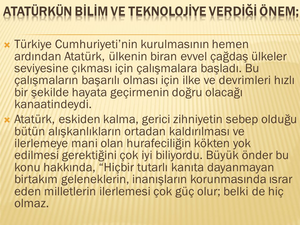 Atatürkün bİlİm ve teknolojİye verdİğİ önem;