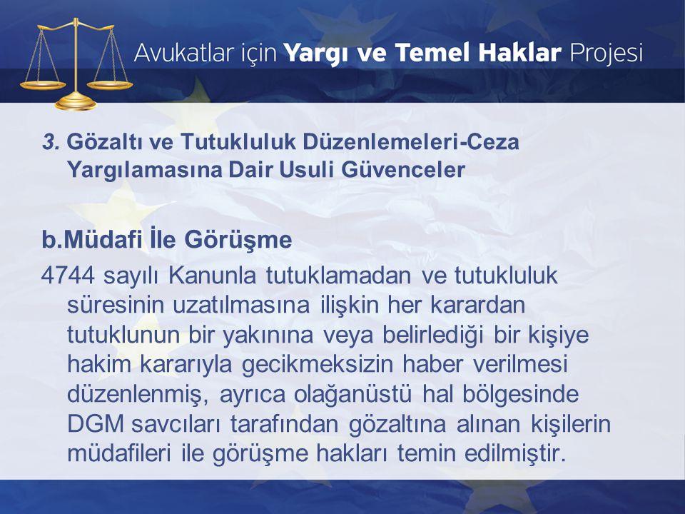 3. Gözaltı ve Tutukluluk Düzenlemeleri-Ceza Yargılamasına Dair Usuli Güvenceler