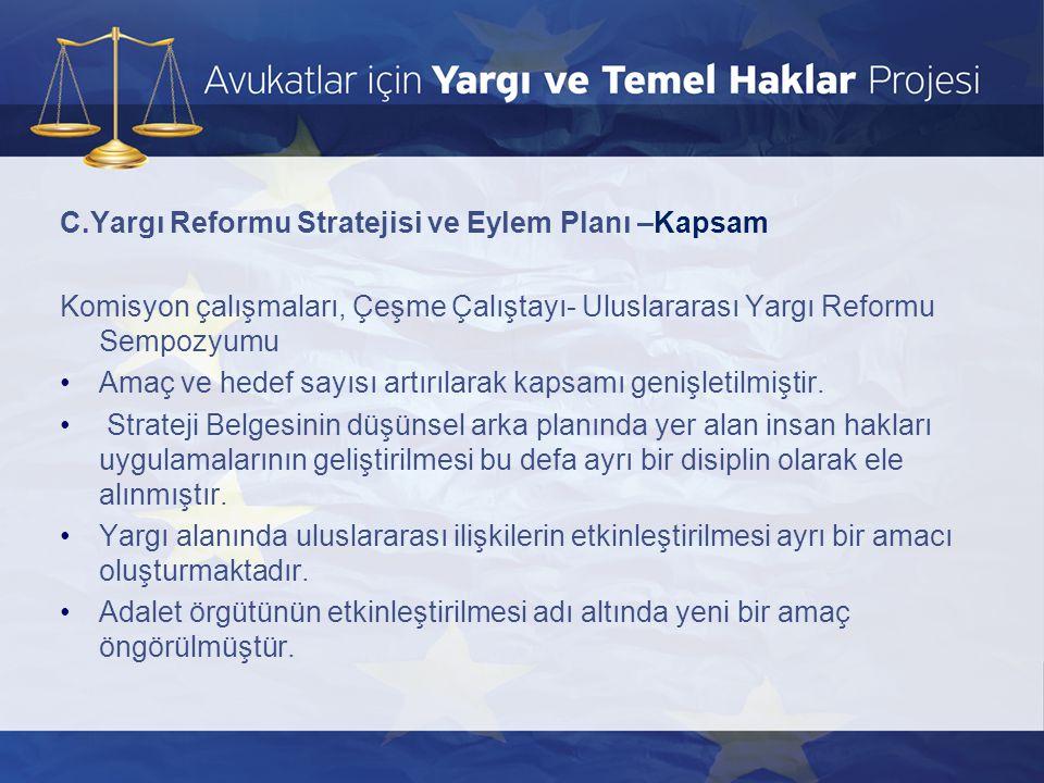 C.Yargı Reformu Stratejisi ve Eylem Planı –Kapsam