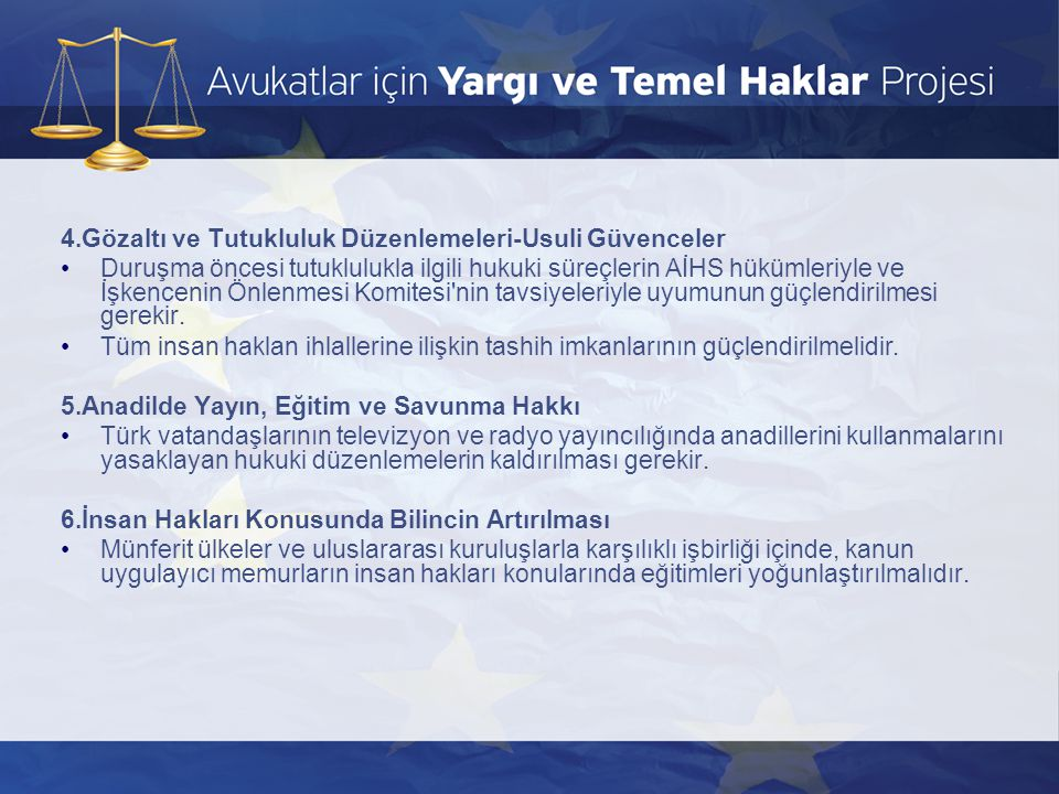 4.Gözaltı ve Tutukluluk Düzenlemeleri-Usuli Güvenceler