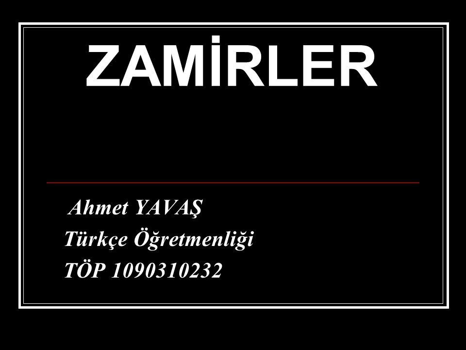 Ahmet YAVAŞ Türkçe Öğretmenliği TÖP 1090310232