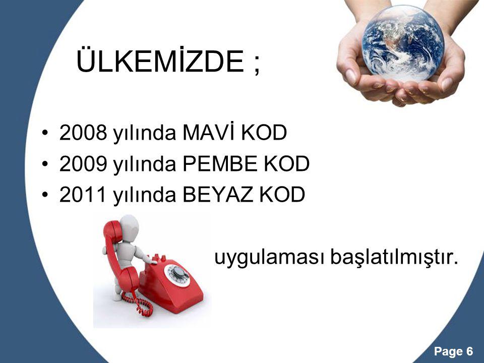 ÜLKEMİZDE ; 2008 yılında MAVİ KOD 2009 yılında PEMBE KOD