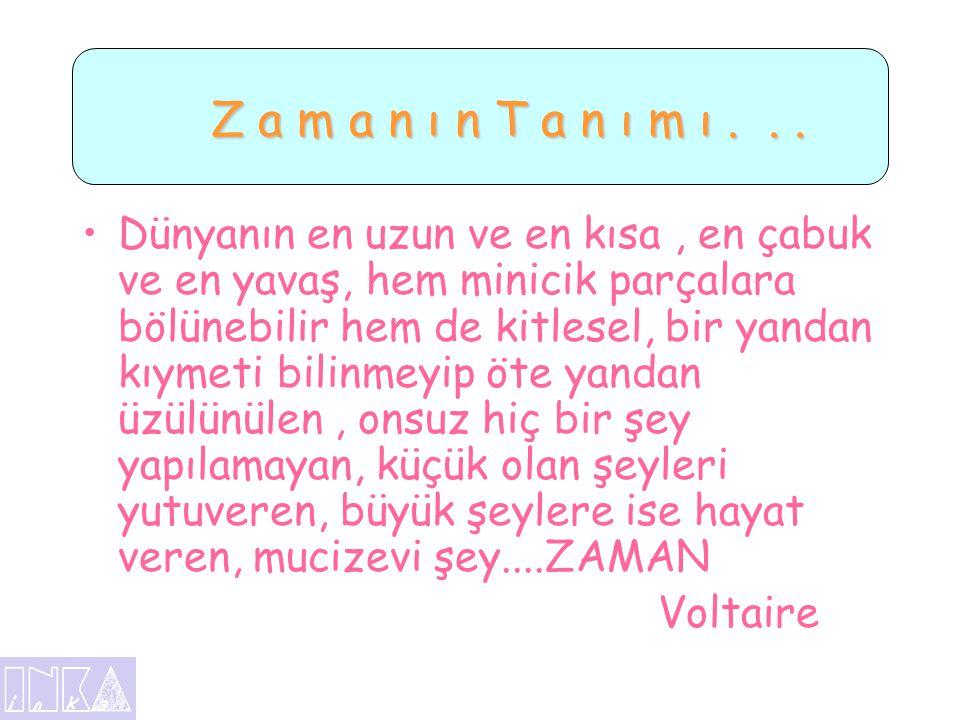 Z a m a n ı n T a n ı m ı . . .