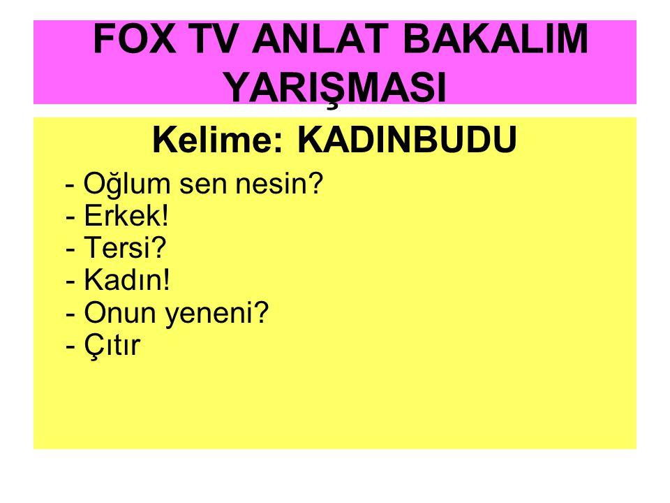 FOX TV ANLAT BAKALIM YARIŞMASI