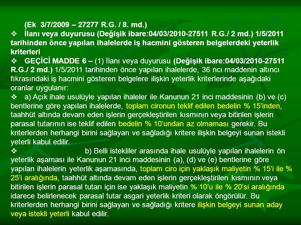 (Ek 3/7/2009 – 27277 R.G. / 8. md.)