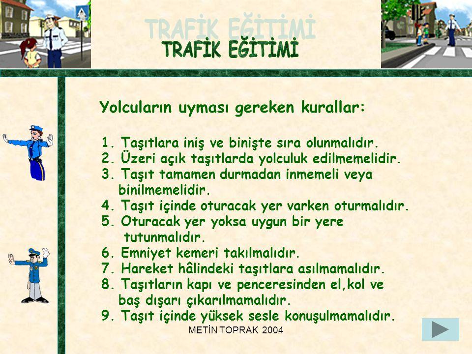 Yolcuların uyması gereken kurallar: