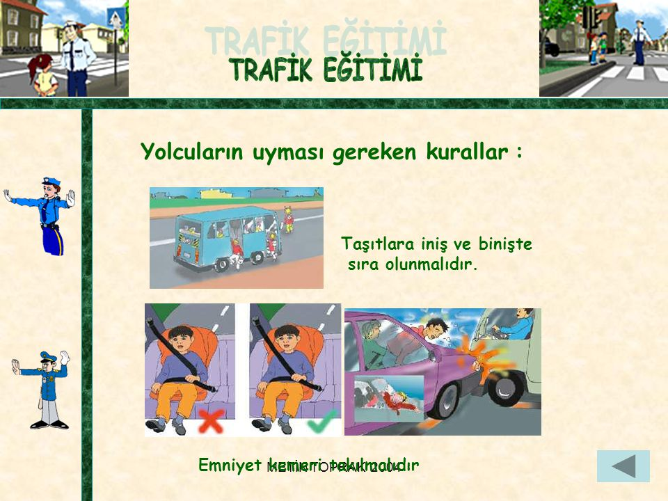 Yolcuların uyması gereken kurallar :