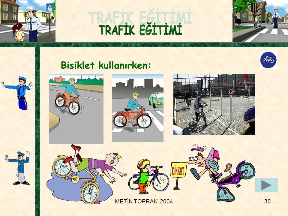 Bisiklet kullanırken: