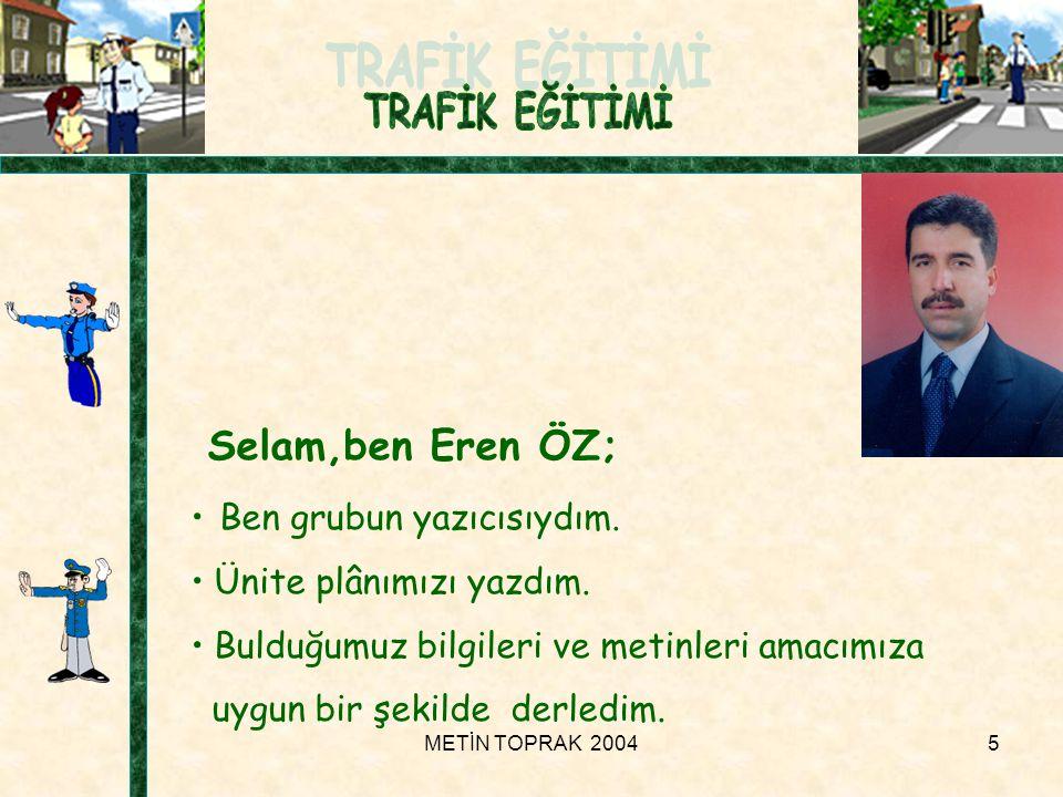 Selam,ben Eren ÖZ; Ben grubun yazıcısıydım. Ünite plânımızı yazdım.