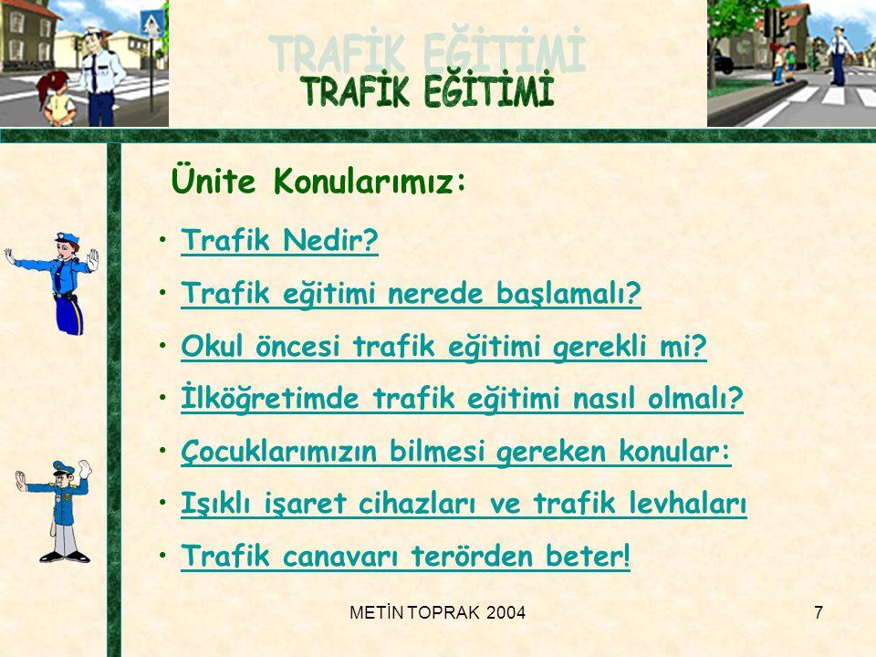 Ünite Konularımız: Trafik Nedir Trafik eğitimi nerede başlamalı