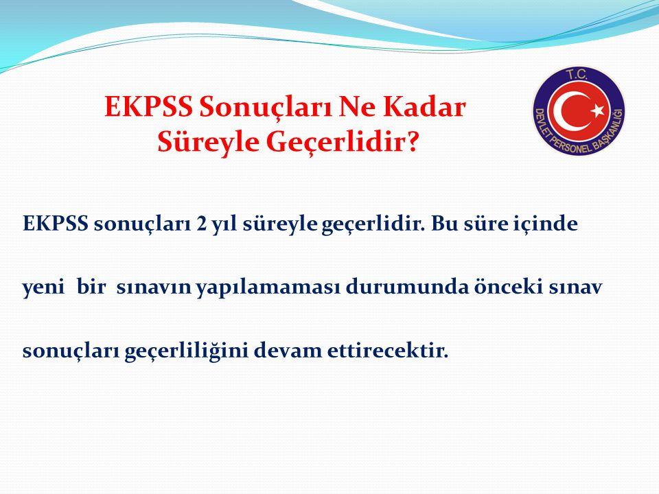 EKPSS Sonuçları Ne Kadar Süreyle Geçerlidir