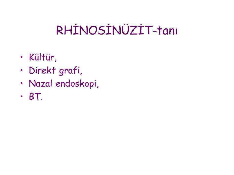 RHİNOSİNÜZİT-tanı Kültür, Direkt grafi, Nazal endoskopi, BT.