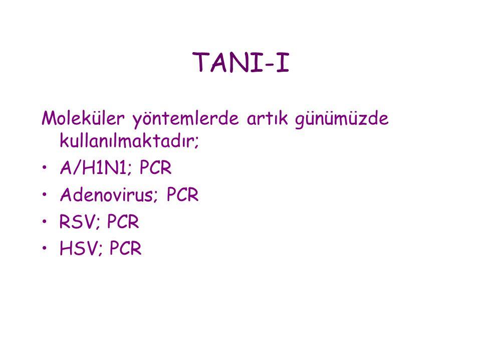 TANI-I Moleküler yöntemlerde artık günümüzde kullanılmaktadır;