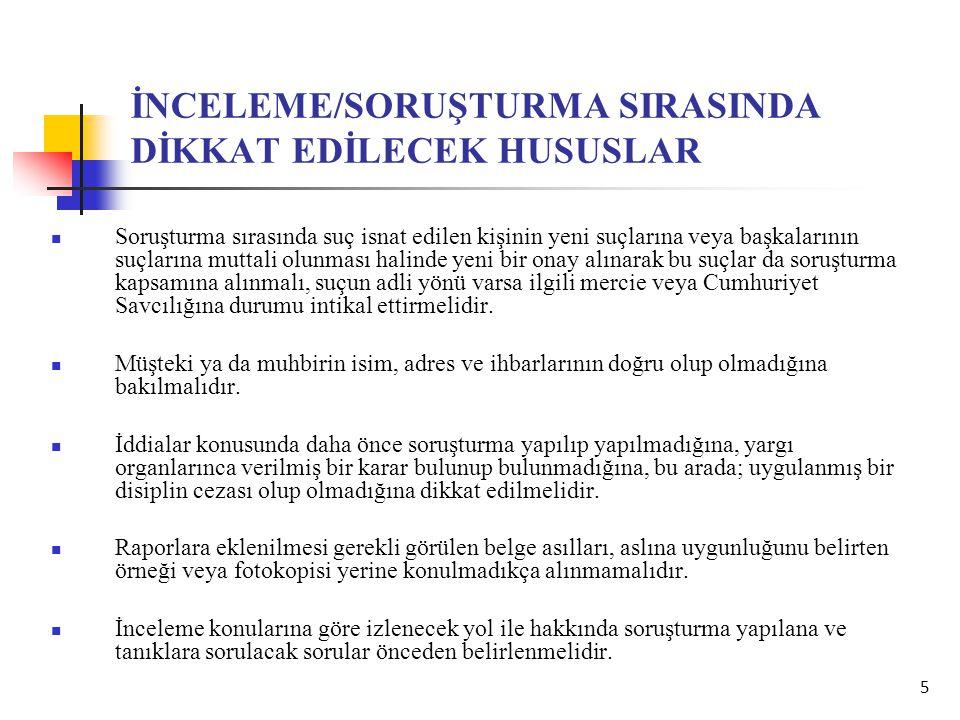 İNCELEME/SORUŞTURMA SIRASINDA DİKKAT EDİLECEK HUSUSLAR