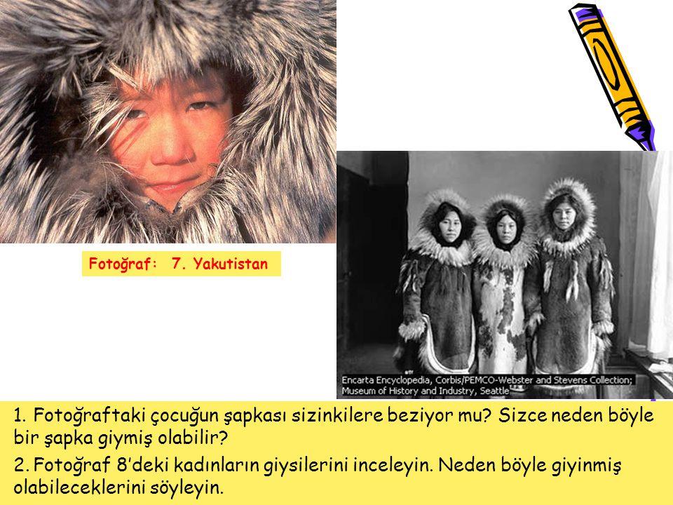 Fotoğraf: 7. Yakutistan Fotoğraf: 8. Kanada. Fotoğraftaki çocuğun şapkası sizinkilere beziyor mu Sizce neden böyle bir şapka giymiş olabilir