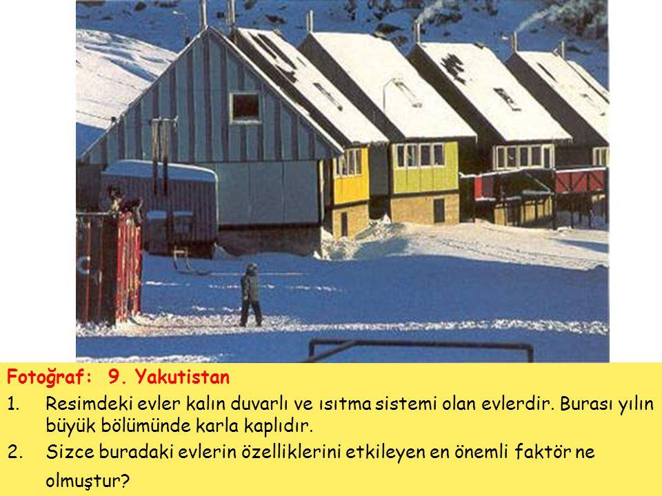 Fotoğraf: 9. Yakutistan Resimdeki evler kalın duvarlı ve ısıtma sistemi olan evlerdir. Burası yılın büyük bölümünde karla kaplıdır.