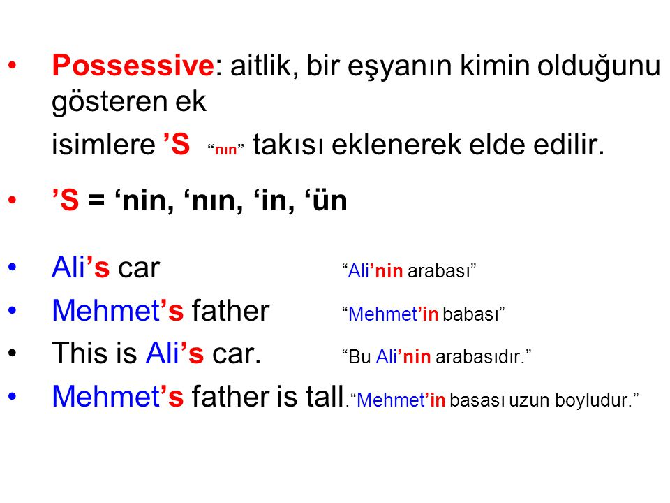 Possessive: aitlik, bir eşyanın kimin olduğunu gösteren ek
