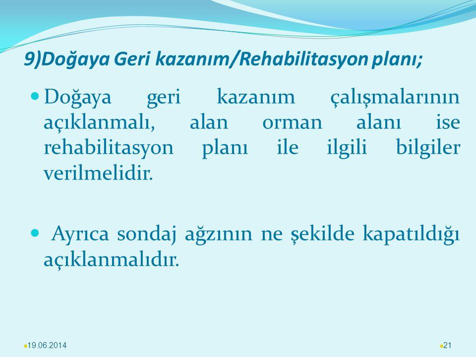 9)Doğaya Geri kazanım/Rehabilitasyon planı;