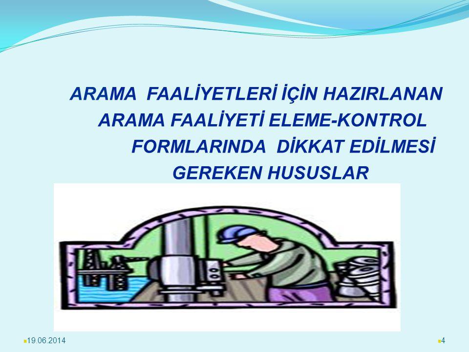 ARAMA FAALİYETİ ELEME-KONTROL FORMLARINDA DİKKAT EDİLMESİ