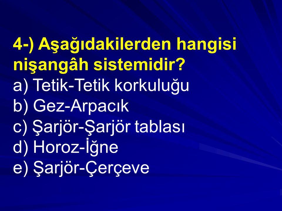 4-) Aşağıdakilerden hangisi nişangâh sistemidir