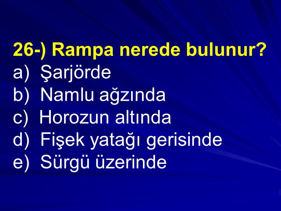 26-) Rampa nerede bulunur