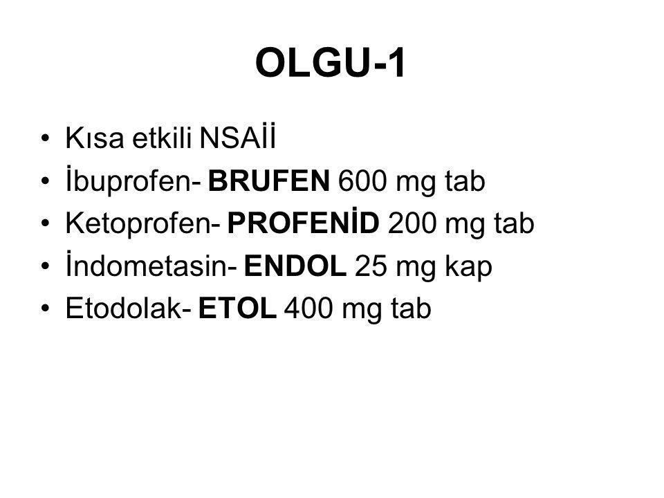 OLGU-1 Kısa etkili NSAİİ İbuprofen- BRUFEN 600 mg tab